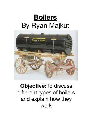 Boilers By Ryan Majkut