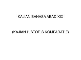 KAJIAN BAHASA ABAD XIX (KAJIAN HISTORIS KOMPARATIF)