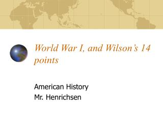 World War I, and Wilson's 14 points