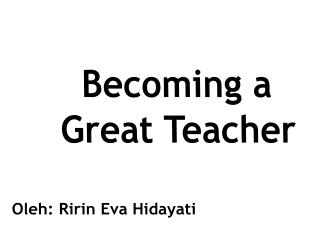 Becoming a  Great Teacher
