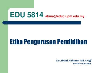 EDU 5814  abma@educ.upm.my