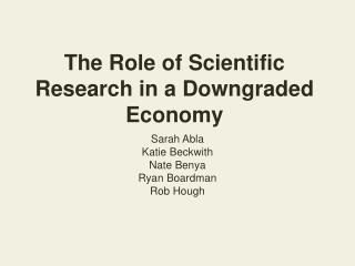 The Role of Scientific Research in a Downgraded Economy