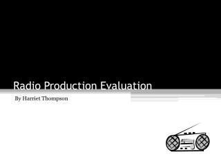 Radio Production Evaluation