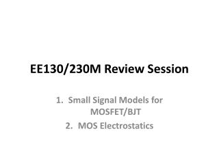 EE130/230M Review Session
