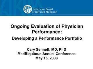 Ongoing Evaluation of Physician Performance:  Developing a Performance Portfolio