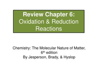 Review Chapter 6:  Oxidation & Reduction Reactions