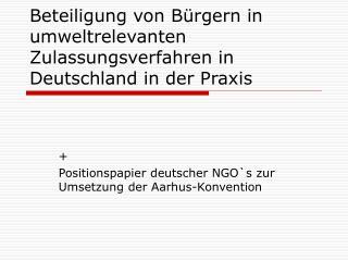 Beteiligung von Bürgern in umweltrelevanten Zulassungsverfahren in Deutschland in der Praxis