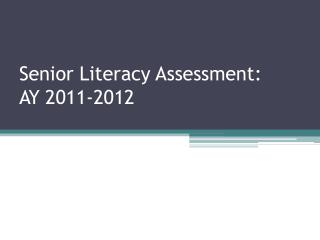 Senior Literacy  Assessment: AY 2011-2012