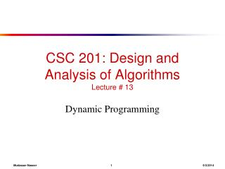 CSC 201: Design and Analysis of Algorithms Lecture # 13