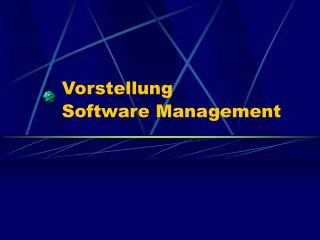 Vorstellung  Software Management