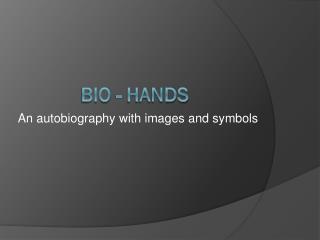 Bio - hands