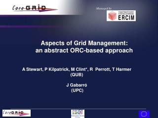 Aspects of Grid Management:  an abstract ORC-based approach