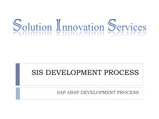 SIS DEVELOPMENT PROCESS