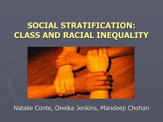 SOCIAL STRATIFICATION: CLASS AND RACIAL INEQUALITY