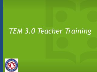 TEM 3.0 Teacher Training