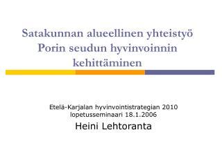 Satakunnan alueellinen yhteisty   Porin seudun hyvinvoinnin kehitt minen