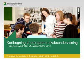 Kortlægning af entreprenørskabsundervisning  - Danske universiteter, Efterårssemestret 2012