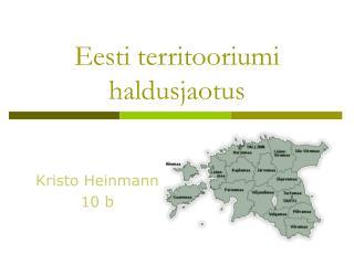 Eesti territooriumi haldusjaotus