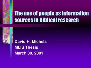 The use of people as information sources in Biblical research