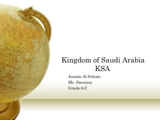 Kingdom of Saudi Arabia                  KSA