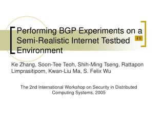 Performing BGP Experiments on a Semi-Realistic Internet Testbed Environment