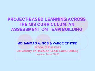 PROJECT-BASED LEARNING ACROSS THE MIS CURRICULUM: AN ASSESSMENT ON TEAM BUILDING