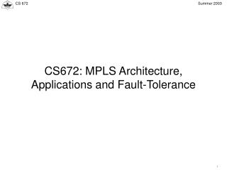 CS672: MPLS Architecture, Applications and Fault-Tolerance
