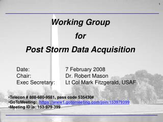 Date: 			7 February 2008 Chair: 			Dr. Robert Mason Exec Secretary: 	Lt Col Mark Fitzgerald, USAF