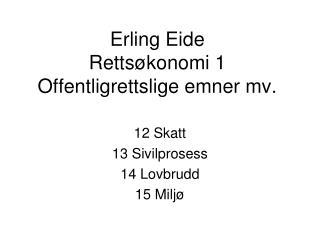 Erling Eide Rettsøkonomi 1 Offentligrettslige emner mv.