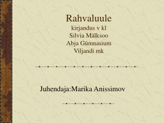 Rahvaluule kirjandus v kl  Silvia Mälksoo Abja Gümnasium Viljandi mk