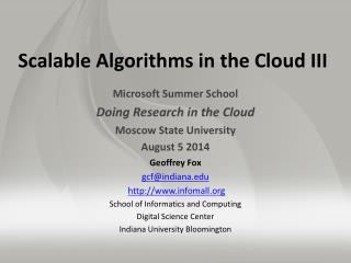 Scalable Algorithms in the  Cloud III