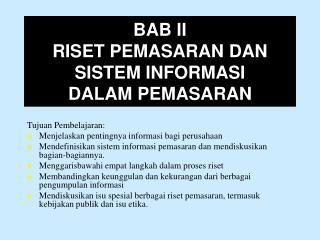 BAB II RISET PEMASARAN DAN SISTEM INFORMASI  DALAM PEMASARAN