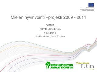 Mielen hyvinvointi  projekti 2009 - 2011
