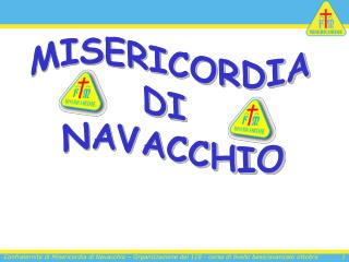 MISERICORDIA DI  NAVACCHIO
