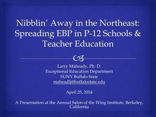 Nibblin ' Away in the Northeast: Spreading EBP in P-12 Schools & Teacher Education