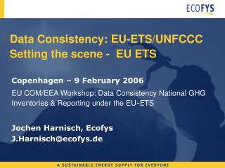 Data Consistency: EU-ETS/UNFCCC Setting the scene -  EU ETS