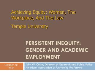 PERSISTENT INEQUITY: GENDER AND ACADEMIC EMPLOYMENT