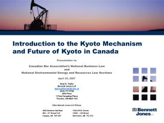 Introduction to the Kyoto Mechanism and Future of Kyoto in Canada