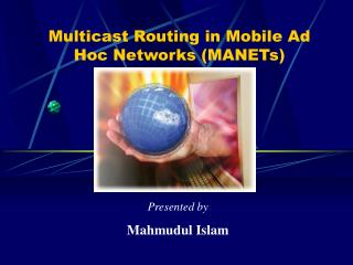 Multicast Routing in Mobile Ad Hoc Networks (MANETs)