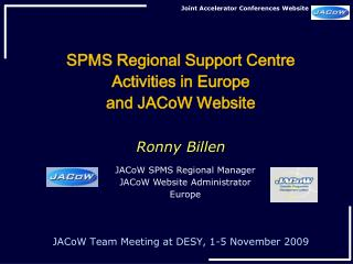 SPMS Regional Support Centre  Activities in Europe  and JACoW Website