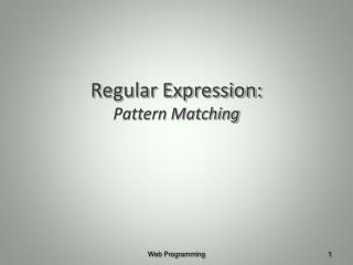 Regular Expression: Pattern Matching