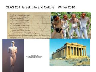 CLAS 201: Greek Life and Culture    Winter 2010