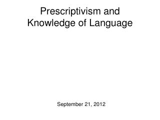 Prescriptivism and  Knowledge of Language