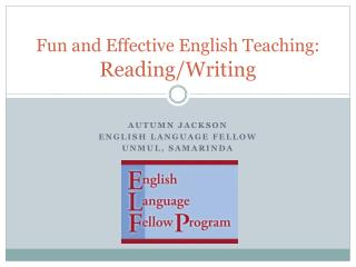 Fun and Effective English Teaching:  Reading/Writing