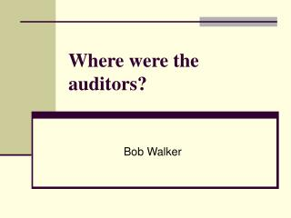 Where were the auditors?