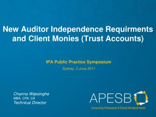 New Auditor Independence Requirments and Client Monies (Trust Accounts)