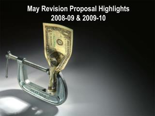 May Revision Proposal Highlights 2008-09 & 2009-10