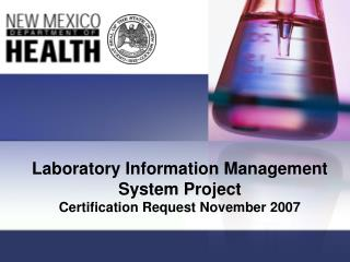Laboratory Information Management System Project Certification Request November 2007