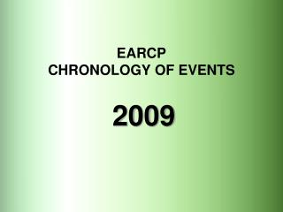EARCP CHRONOLOGY OF EVENTS