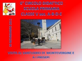 6° CIRCOLO DIDATTICO SCUOLA PRIMARIA  CLASSE V sez. A-B-D-E